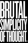 Brutal Simplicity of Thought: How It Changed the World - Maurice Nathan Saatchi