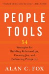 People Tools: 54 Strategies for Building Relationships, Creating Joy, and Embracing Prosperity - Alan Fox