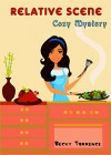 Cozy Mystery: Relative Scence (Women Sleuths Murder Mystery Short Stories) (Cozy Mystery, Death,Detective) - Becky Torrence