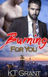 Burning For You (Lovestruck Book 2) - KT Grant