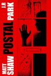Postal - Matt Shaw, J R Park