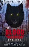 The Revenge of the Timber Wolf (The Blood Warrior Trilogy #1) - William H. Joiner Jr.