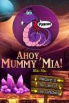 Ahoy, Mummy Mia! (Ahoy, Mischaps!) (Volume 3) - Miss Mae, Miss Mae