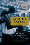 Jacob's Oath: A Novel - Martin  Fletcher