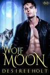 Wolf Moon (Hot Moon Rising Book 1) - Desiree Holt
