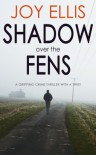 Shadow over the Fens (DI Nikki Galena #2) - Joy Ellis