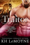 Traitor (Shifters Unlimited: Clan Black Book 3) - KH LeMoyne