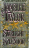 Starlight and Splendor - Janelle Taylor