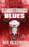Slaughterhouse Blues - Nick Kolakowski
