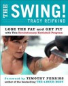 The Swing!: Discover the Revolutionary Kettlebell Program That Will Take You from Fat to Fit - Tracy Reifkind