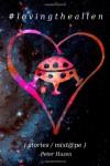 # Loving the Alien: (Stories / Mix-Tape) - Peter Hazen