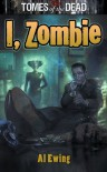 I, Zombie (Tomes of the Dead, #4) - Al Ewing