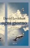 Ogni giorno - David Levithan