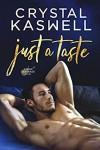 Just a Taste - Crystal Kaswell