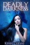 Deadly Darkness - Kerri Cuevas