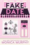 Fake Date (Dating, #2) - Monica  Murphy