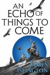 An Echo of Things to Come - Michael Kramer, James Islington