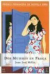 Dos mujeres en Praga - Juan José Millás