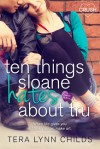 Ten Things Sloane Hates About Tru - Tera Lynn Childs