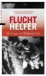 Fluchthelfer Die Gruppe Um Wolfgang Fuchs - Klaus-M. v. Keussler, Peter Schulenburg