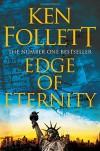 Edge of Eternity (The Century Trilogy) - Ken Follett