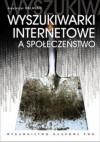 Wyszukiwarki Internetowe a społeczeństwo - Alexander Halavais