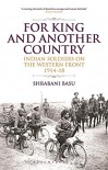 For King and Another Country: Indian Soldiers on the Western Front 1914-18 - Shrabani Basu
