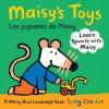 Maisy's Toys Los Juguetes de Maisy: A Maisy Dual Langauge Book - Lucy Cousins