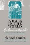A Hole in the World: An American Boyhood - Richard Rhodes