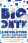 Big Data: A Revolution That Will Transform How We Live, Work, and Think - Kenneth Cukier, Viktor Mayer-Schönberger