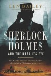 Sherlock Holmes and the Needle's Eye:The World's Greatest Detective Tackles the Bible's Ultimate Mysteries - Len Bailey, Warren W. Wiersbe