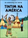 Tintim na América  (As Aventuras de Tintim, #3) - Hergé