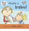 Charlie Is Broken! - Lauren Child