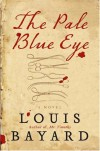 The Pale Blue Eye - Louis Bayard