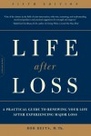 Life after Loss: A Practical Guide to Renewing Your Life after Experiencing Major Loss - Bob Deits