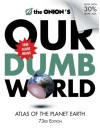 The Onion's Our Dumb World: Atlas of the Planet Earth - The Onion