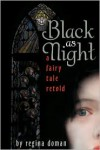 Black as Night (A Fairy Tale Retold #2) - Regina Doman