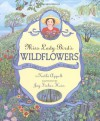 Miss Lady Bird's Wildflowers: How a First Lady Changed America - Kathi Appelt, Joy Fisher Hein