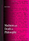 Madness and Death in Philosophy - Ferit Güven