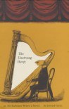 Unstrung Harp, Or, Mr Earbrass Writes a Novel - Edward Gorey
