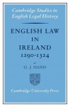 English Law in Ireland 1290 1324 - G. J. Hand