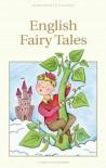 English Fairy Tales (Wordsworth Children's Classics) - Flora Annie Steel