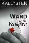 Ward of the Vampire - Kallysten