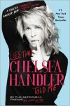 Lies that Chelsea Handler Told Me - Chelsea Handler