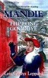 Mandie and the Long Goodbye - Lois Gladys Leppard