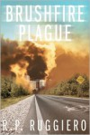 Brushfire Plague - R.P. Ruggiero