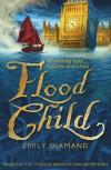 Flood Child - Emily Diamand
