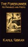 The Forerunner: His Parables and Poems - Kahlil Gibran, جبران خليل جبران