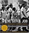 We've Got a Job: The 1963 Birmingham Children's March - Cynthia Y. Levinson, Ervin Ross