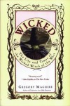 Wicked: The Life and Times of the Wicked Witch of the West 1st (first) Edition by Maguire, Gregory [1995] - Gregory Maguire